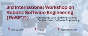 XITASO is co-organizer of 3rd International Workshop on Robotic Software Engineering (RoSE'21)